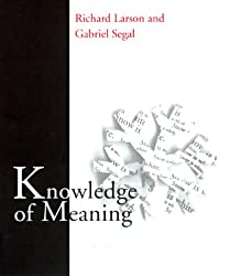 Knowledge of Meaning: An Introduction to Semantic Theory (Bradford Books)