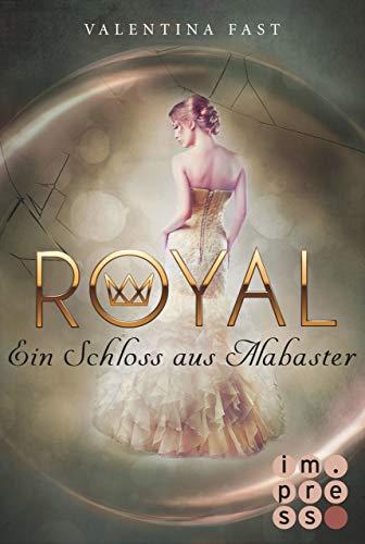 Royal 3: Ein Schloss aus Alabaster -