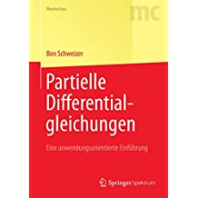 Partielle Differentialgleichungen: Eine anwendungsorientierte Einführung (Masterclass)