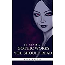 50 Classic Gothic Works You Should Read (Book Center): Dracula, Frankenstein, The Black Cat, The Picture Of Dorian Gray... (English Edition)