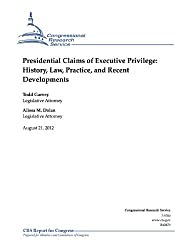 Presidential Claims of Executive Privilege: History, Law, Practice and Recent Developments (English Edition)