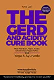 THE GERD & ACIDITY HANDBOOK. Heal Heartburn, Hyperacidity and Reflux: Yoga & Ayurveda. The functional mind body approach to reclaim your life (YogaSmith | Where Yoga Heals Book 4) (English Edition)