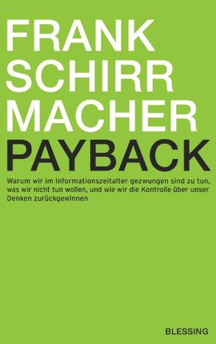Die Kontrolle (Payback: Warum wir im Informationszeitalter gezwungen sind zu tun, was wir nicht tun wollen, und wie wir die Kontrolle über unser Denken zurückgewinnen)