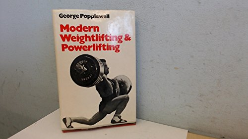Modern Weight Lifting and Powerlifting