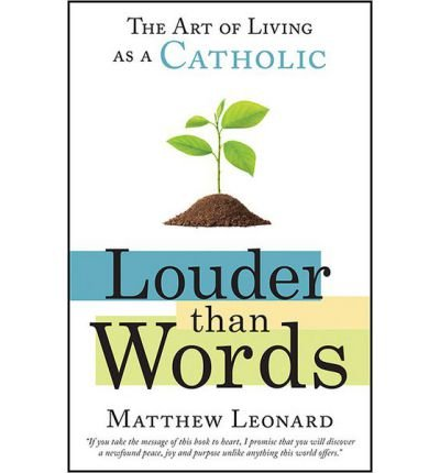 louder-than-words-the-art-of-living-as-a-catholic-paperback-common