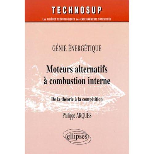 Les moteurs alternatifs à combustion interne : de la théorie à la compétition, le génie énergétique