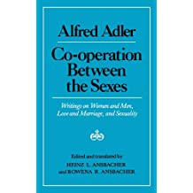 Co-Operation Between the Sexes: Writings on Women and Men, Love and Marriage, and Sexuality