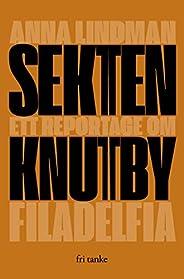 Sekten : ett reportage om Knutby Filadelfia