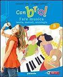 Con brio! Vol. B-C: Metodo e antologia-Musica d'insieme. Per la Scuola media. Con CD Audio. Con espansione online