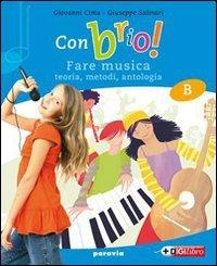 Con brio! Vol. B-C: Metodo e antologia-Musica d'insieme. Con espansione online. Con CD Audio. Per la Scuola media