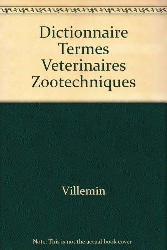 Dictionnaire Termes Veterinaires Zootechniques par Villemin