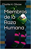 Miembros de la Raza Humana (Spanish Edition)