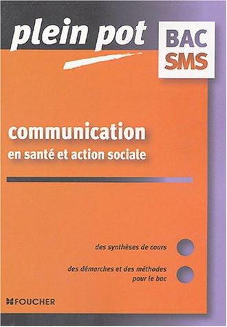 Communication en santé et action sociale Bac SMS par Christelle Bayoux, Michèle Brenot-Jalby, Françoise Parisot