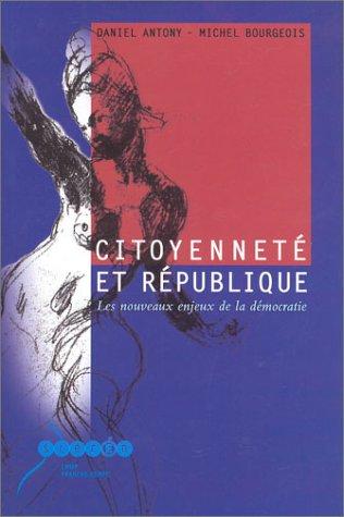 Citoyenneté et République : Les Nouveaux enjeux de la démocratie