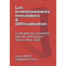 Les Investissement Immobiliers & Défiscalisation: La fiscalité de l'immobilier pour les investisseurs & Version 2019