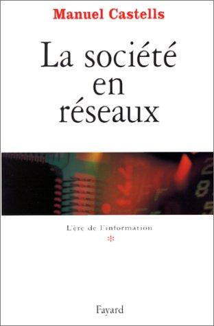 L'Ere de l'information, tome 1 : La Socit en rseaux