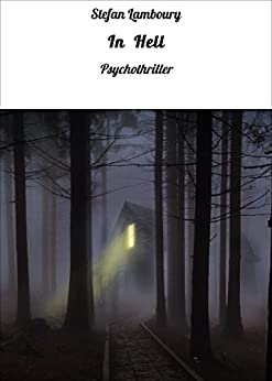 In Hell: Psychothriller (German Edition) by [Lamboury, Stefan]