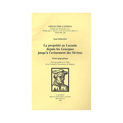 La propriété en Lucanie depuis les Gacques jusqu'à l'avènement des Sévères : Etude épigraphique par Paul Simelon