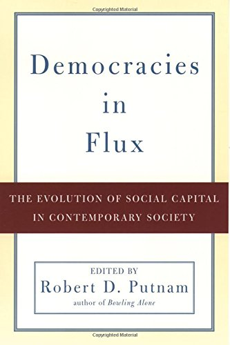 Democracies in Flux: The Evolution of Social Capital in Contemporary Society