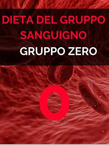 Dieta gruppo 0, Dieta gruppo sanguigno gruppo zero