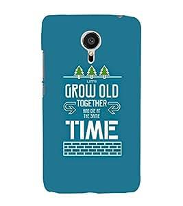FUSON Grow Old Together Die 3D Hard Polycarbonate Designer Back Case Cover for Meizu MX5