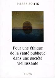 POUR UNE ETHIQUE DE LA SANTE PUBLIQUE DANS UNE SOCIETE VIEILLISSANTE