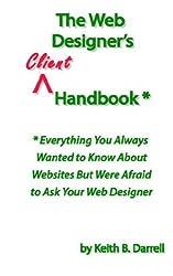 The Web Designer's Client Handbook by Keith B. Darrell (2006-09-30)
