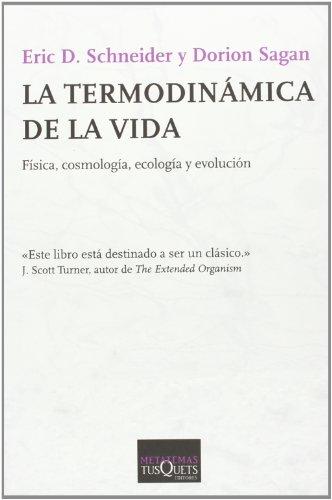 La termodinámica de la vida (Metatemas) por Dorion Sagan