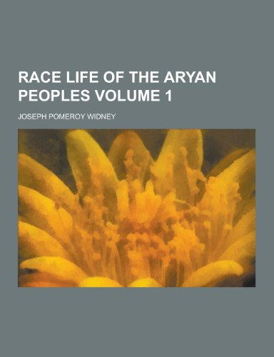 Race Life of the Aryan Peoples Volume 1