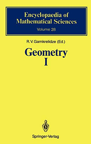 Geometry I: Basic Ideas and Concepts of Differential Geometry (Encyclopaedia of Mathematical Sciences (28), Band 28)