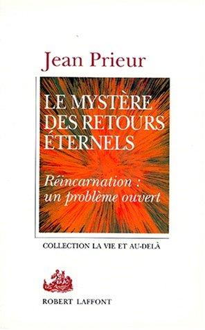 MYSTERE DES RETOURS ETERNELS par JEAN PRIEUR