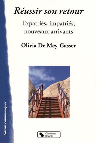 Réussir son retour : Expatriés, impatriés, nouveaux arrivants par Olivia Mey-Gasser