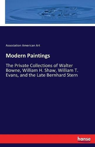 modern-paintings-the-private-collections-of-walter-bowne-william-h-shaw-william-t-evans-and-the-late