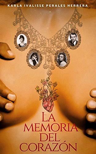 La Memoria del Corazón por Karla Ivalisse Perales Herrera