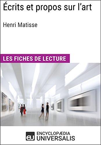 Écrits et propos sur l'art d'Henri Matisse: Les Fiches de lecture d'Universalis par Encyclopaedia Universalis