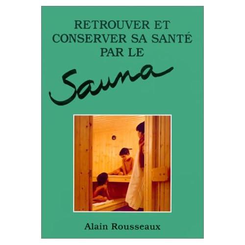 Retrouver et conserver sa santé par le sauna
