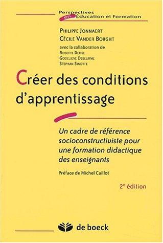 Créer des conditions d'apprentissage. Un cadre de référence socioconstructiviste pour une formation didactique des enseignants, 2ème édition