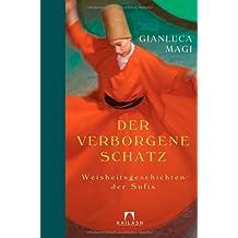 Der verborgene Schatz: Weisheitsgeschichten der Sufis