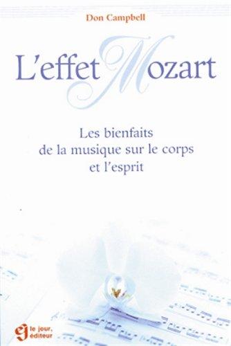 L'EFFET MOZART. Les bienfaits de la musique sur le corps et l'esprit par Don Campbell