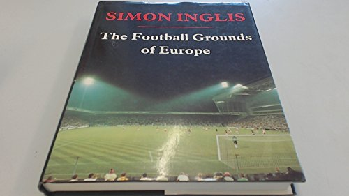The Football Grounds of Europe por Simon Inglis