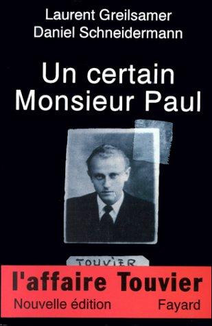 Un certain Monsieur Paul. L'Affaire Touvier