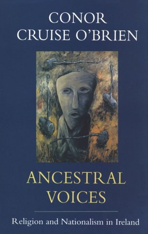 Ancestral Voices: Religion and Nationalism in Ireland por Conor Cruise O'Brien