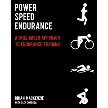 Power Speed ENDURANCE: A Skill-Based Approach to Endurance Training (English Edition)