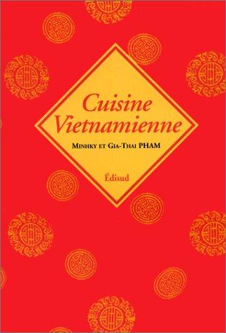 Cuisine vietnamienne par Minh-Ky Pham, Gia-Thai Pham