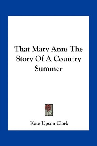 That Mary Ann: The Story of a Country Summer