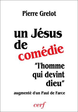 Un Jésus de comédie : L'Homme qui devint Dieu  augmenté dUn Paul de farce