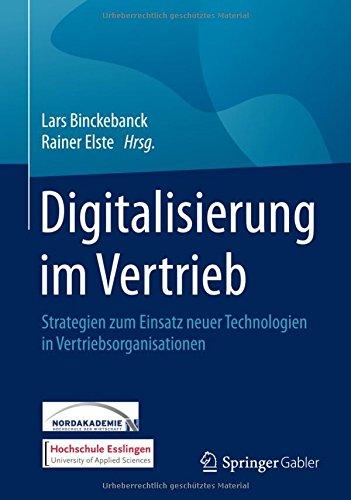 Digitalisierung im Vertrieb: Strategien zum Einsatz neuer Technologien in Vertriebsorganisationen