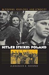 Hitler Strikes Poland: Blitzkrieg, Ideology, and Atrocity (Modern War Studies)