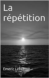 La Répétition (Secrets de famille t. 1)