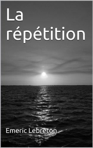 La Répétition (Secrets de famille t. 1) par Emeric Lebreton